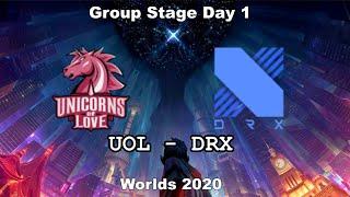 UOL vs DRX Group Day 1 WORLDS 2020 Чемпионат Мира Unicorns of Love vs DRX