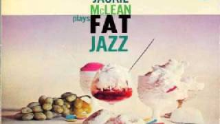 Jackie McLean Plays Fat Jazz - What Good Am I Without You