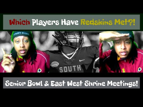 Redskins Draft Prospect Meetings! Senior Bowl Week & East West Shrine Game! & What They Mean!