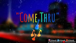 "New Music 2020 ""Come Thru""  Smooth R&b,  type beat instrumental"