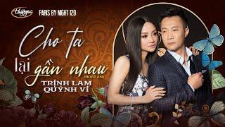 PBN 129 | Trịnh Lam & Quỳnh Vi - Cho Ta Lại Gần Nhau