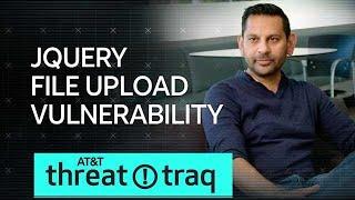 10/25/18 JQuery File Upload Vulnerability | AT&T ThreatTraq