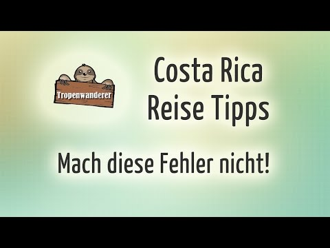 Costa Rica Reise Tipps - Fehler Vermeiden