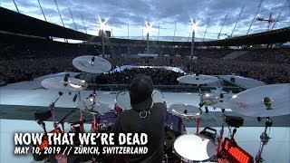 Metallica: Now That We're Dead (Zürich, Switzerland - May 10, 2019)
