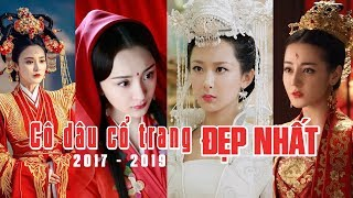 """10 cô dâu cổ trang đẹp nhất màn ảnh Hoa ngữ gần đây, ai cũng """"đốn tim"""" khán giả"""