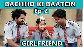 BACHHO KI BAATEIN - Girlfriend - TST - Episode 2