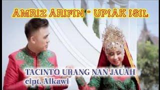 Download Mp3 Tacinto Urang Nan Jauah - Dendang Minang || Amriz Arifin - Upiak Isil