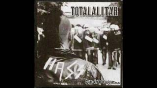 Totalalitär - Πράξεις Οχι Λόγια