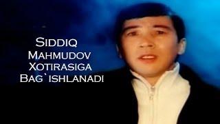 Siddiq Mahmudov - Xotirasiga Bag`ishlanadi 2013 MP3