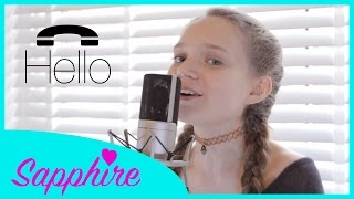 Adele - Hello - Exclusive Cover by 12 year old Sapphire