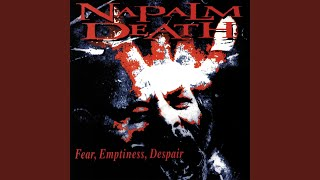 Provided to YouTube by Earache Records Ltd Hung · Napalm Death Fear...