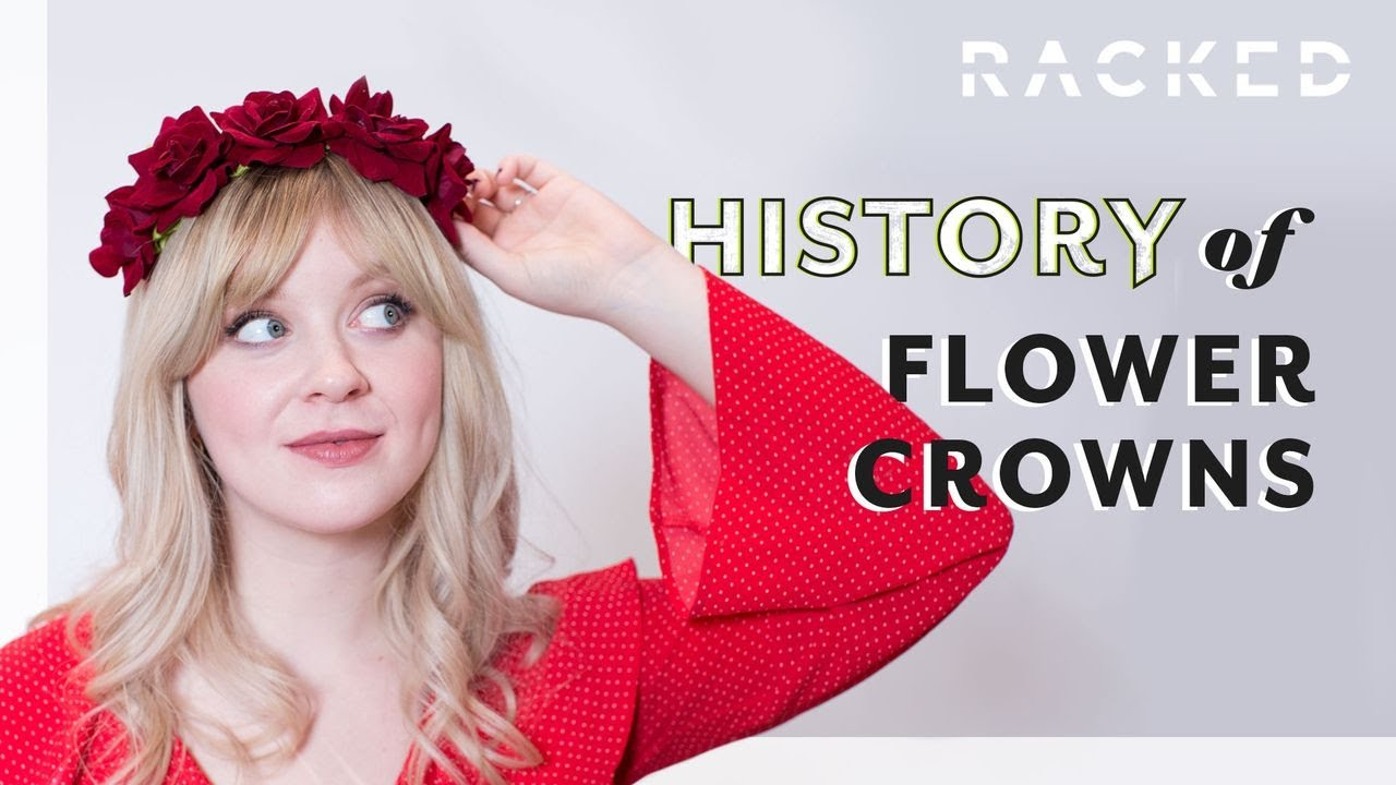 History Of Flower Crowns History Of Racked Youtube