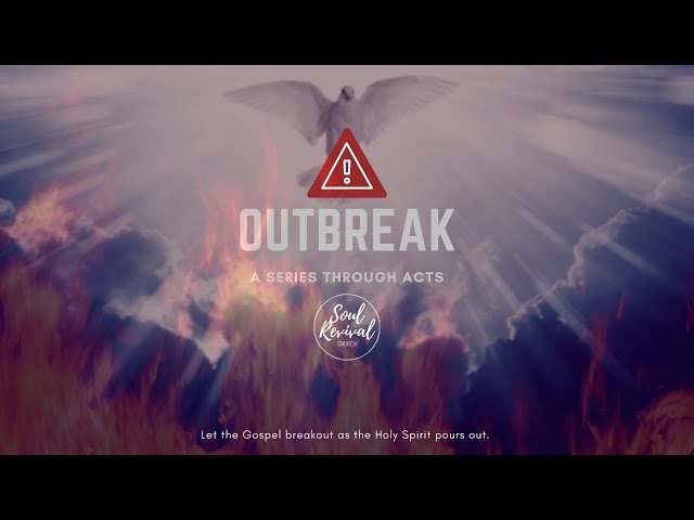 Soul Revival Church at Home - Outbreak, A Series Through Acts - Sunday, July 26, 2020