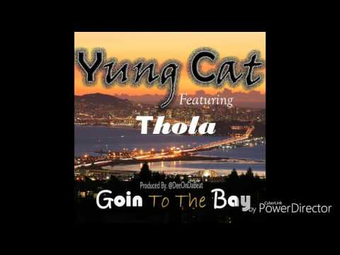 Yung Cat -Goin To The Bay (R.I.P Mac Dre) Ft Thola Pro.By @DeeOnDaBeat