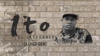 Ito El Intocable - La Chica Ideal (Audio)