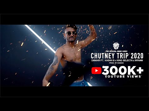 CHUTNEY TRIP 2020 - DAMIAN FT. KASHH-B x KING SELECTA x IRFAAN (2FCRW OFFICIAL MUSICVIDEO)