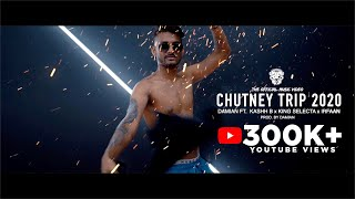 CHUTNEY TRIP 2020 - DAMIAN FT. KASHH-B x KING SELECTA x IRFAAN (2FCRW OFFICIAL MUSICVIDEO)