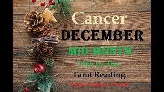 ~Cancer~ December 2017 Mid Month Tarot Reading~