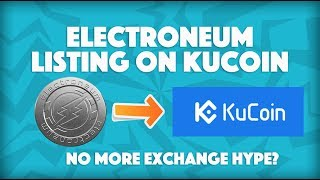 Electroneum Listed on Kucoin - No More Exchange Hype?