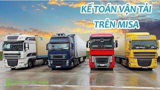 Kế toán vận tải - Tính giá thành và xuất bán dịch vụ vận tải trên MISA