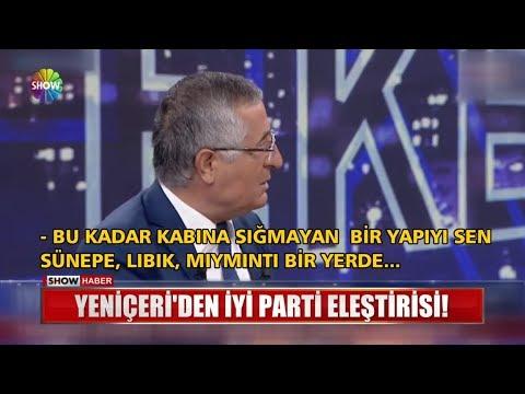 Yeniçeri'den İYİ Parti eleştirisi!