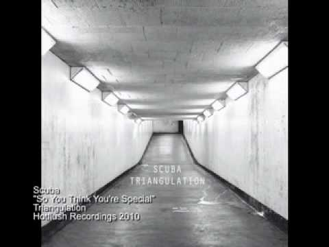 Scuba - So You Think You're Special - Triangulation