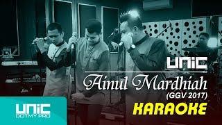 UNIC – Ainul Mardhiah GGV 2017 (Karaoke) ᴴᴰ