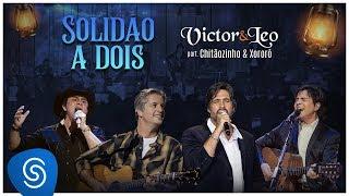 Victor & Leo - Solidão a Dois part. Chitãozinho e Xororó (DVD O Cantor do Sertão) [Vídeo Oficial]
