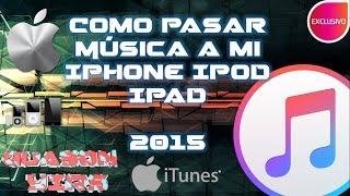 Como pasar musica a mi iphone,ipod, 2015 ultima versión Itunes 12