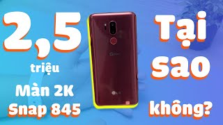 2,5 triệu có màn 2K, Snapdragon 845: Bạn có mua LG G7 ThinQ?