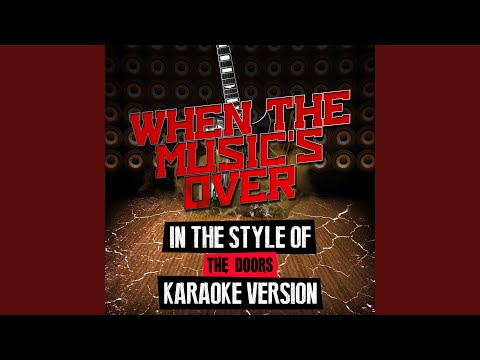 When the Music\u0027s Over (In the Style of the Doors) (Karaoke Version) & When the Music\u0027s Over (In the Style of the Doors) (Karaoke Version ... Pezcame.Com