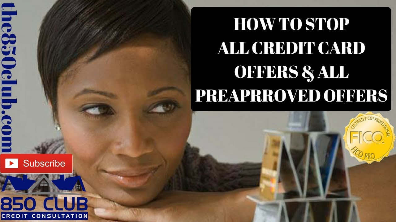 how to stop all credit card pre approved offers 850 club credit consultation youtube. Black Bedroom Furniture Sets. Home Design Ideas