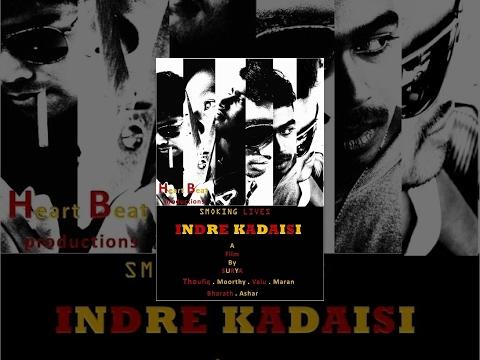 Indre Kadaisi - Tamil Short film - Redpix Short Film