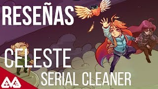 Reseña Celeste y Serial Cleaner - CVJ Indies #3