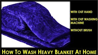 Without Hand-Without Washing Machine and Brush || How to Wash Heavy Blanket at Home