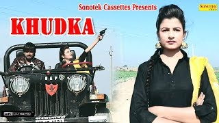 Khudka || Siddh B || Jonu Chhariya, Aarju Dhillon || New Haryanvi Song 2018