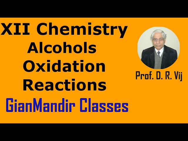 XII Chemistry | Alcohols | Oxidation Reactions by Gaurav Sir