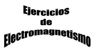 Ejercicio resuelto de electromagnetismo Calcular radio orbita del electron