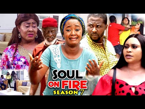 Download SOUL ON FIRE SEASON 7  (Trending  New Movie Full HD) Onny Micheal 2021 Latest Nigerian New  Movie