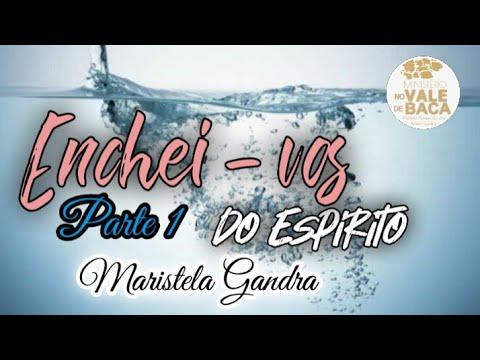 ''ENCHEI-VOS DO ESPÍRITO''  Maristela Amorim Gandra