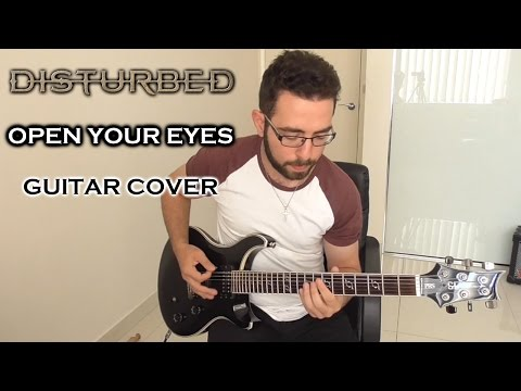 Disturbed - Open Your Eyes (Guitar Cover)