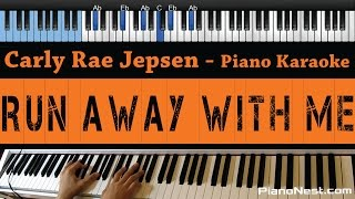 Carly Rae Jepsen - Run Away With Me - LOWER Key (Piano Karaoke / Sing Along)