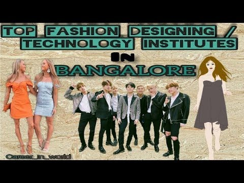 Top Fashion Designing Colleges Fashion Institute In Bangalore Youtube
