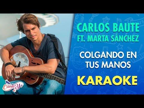 Carlos Baute - Colgando en tus manos ft. Marta Sanchez (Karaoke) | CantoYo