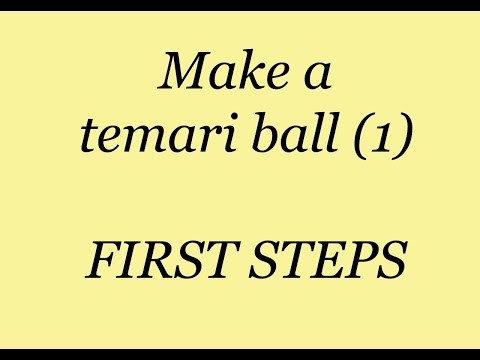 1.  Make A Temari Ball  - FIRST STEPS