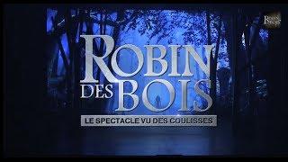 Robin des Bois, le spectacle vu des coulisses. Part.2