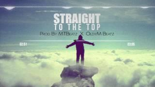 """""""Straight To The Top"""" / Emotional / Inspirational Instrumental / [Prod.By MTBeatz x OldyM Beatz]"""