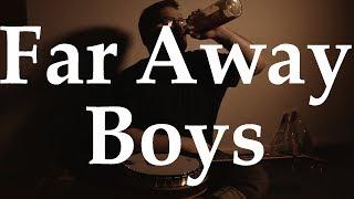 The Fly - Far Away Boys (Flogging Molly)