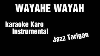 Download Mp3 Wayahe Wayah Karaoke Karo Instrumental Jazz Tarigan