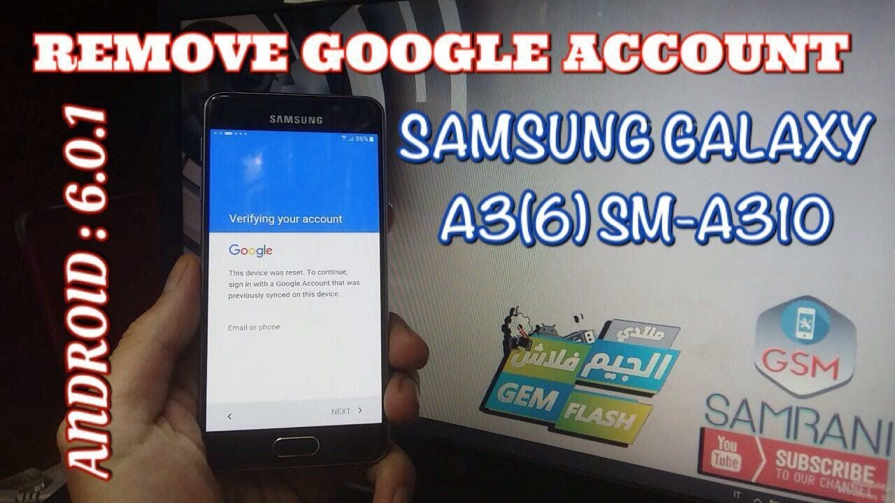 REMOVE FRP SAMSUNG GALAXY A3 2016 ANDROID 6 0 1 BYPASS GOOGLE ACCOUNT  SM-A310F